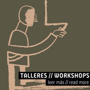 Talleres // Workshops