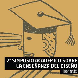 2º Simposio Académico sobre la enseñanza del Diseño